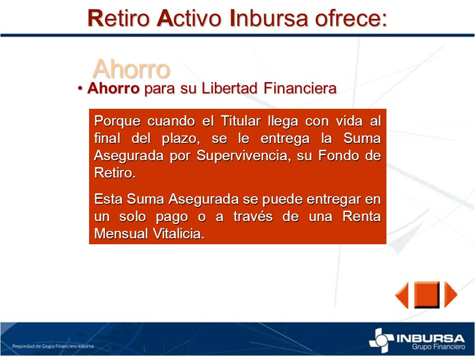 Ahorro Retiro Activo Inbursa ofrece: