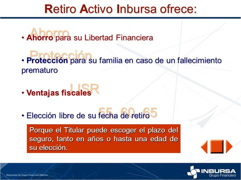 Ahorro Protección LISR 55, 60, 65 Retiro Activo Inbursa ofrece: