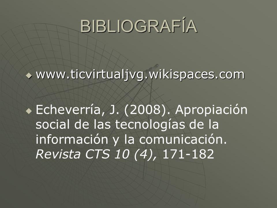 BIBLIOGRAFÍA www.ticvirtualjvg.wikispaces.com