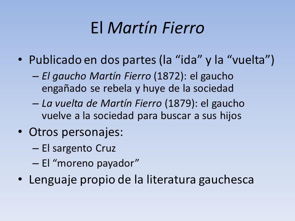 El Martín Fierro Publicado en dos partes (la ida y la vuelta )
