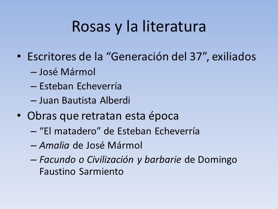 Rosas y la literatura Escritores de la Generación del 37 , exiliados