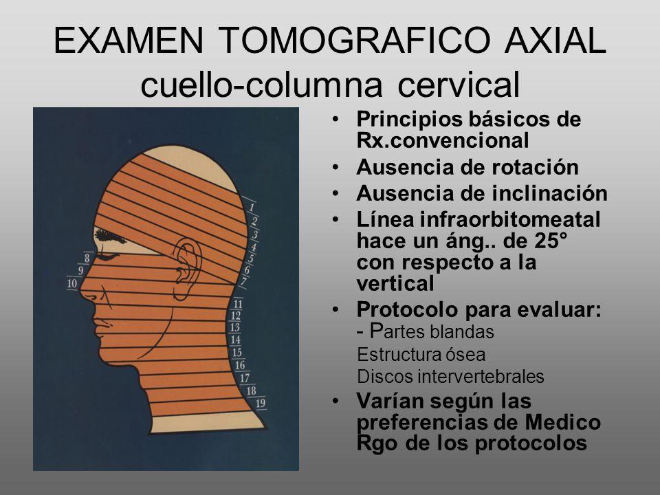 EXAMEN TOMOGRAFICO AXIAL cuello-columna cervical