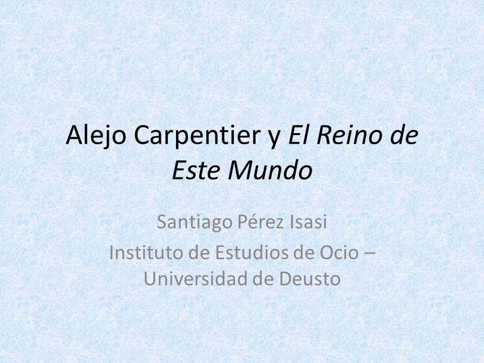 Alejo Carpentier y El Reino de Este Mundo
