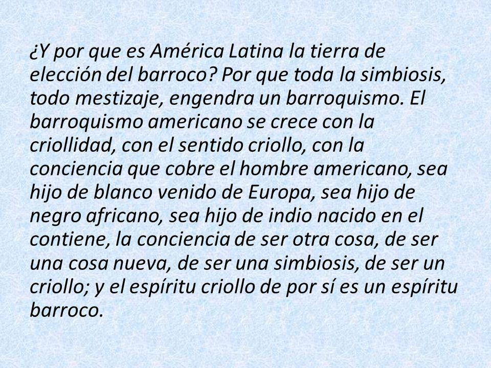 ¿Y por que es América Latina la tierra de elección del barroco