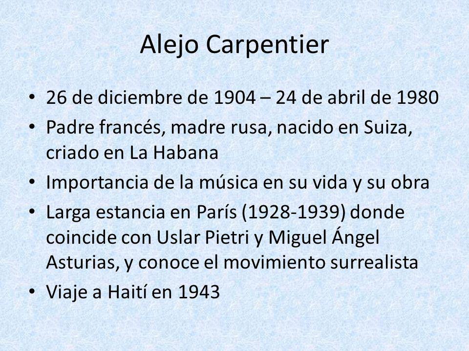 Alejo Carpentier 26 de diciembre de 1904 – 24 de abril de 1980