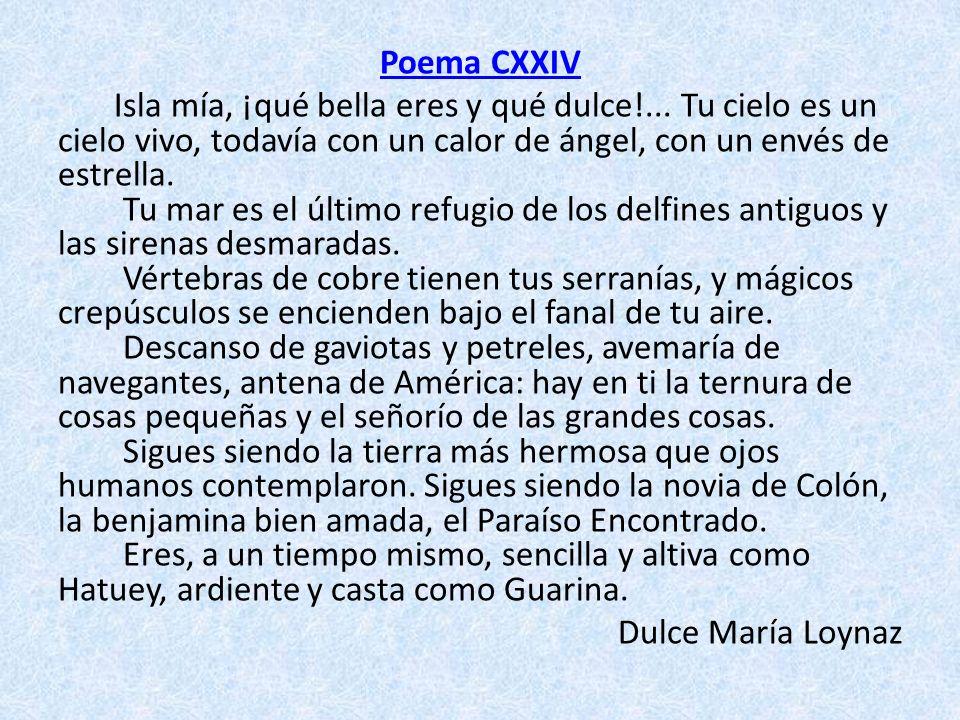 Poema CXXIV Isla mía, ¡qué bella eres y qué dulce