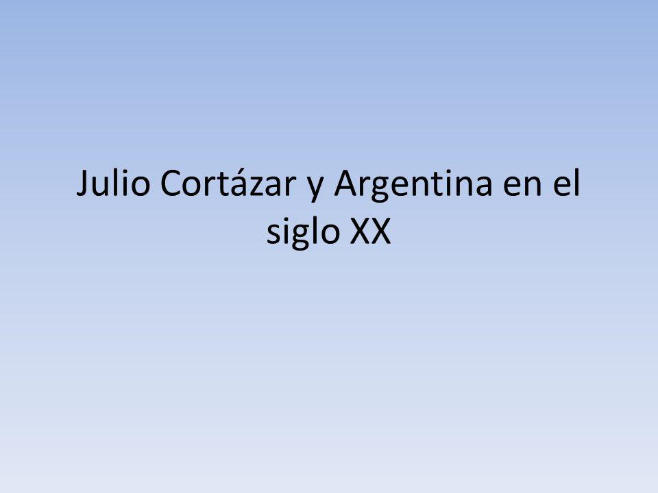 Julio Cortázar y Argentina en el siglo XX