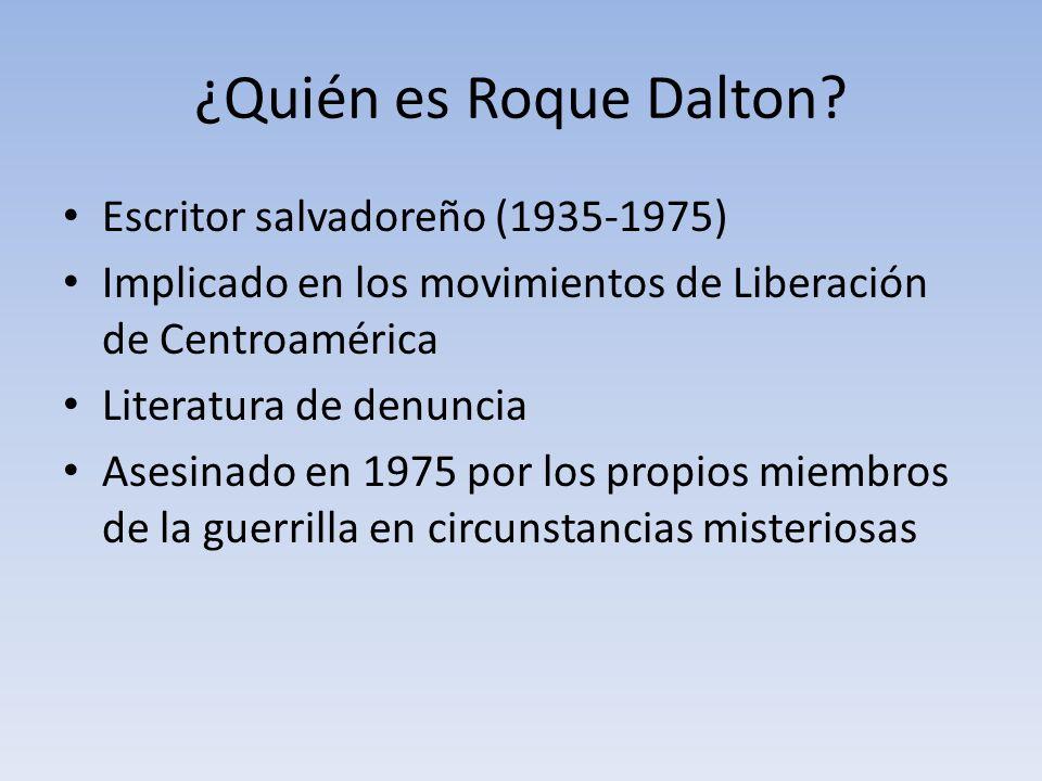¿Quién es Roque Dalton Escritor salvadoreño (1935-1975)