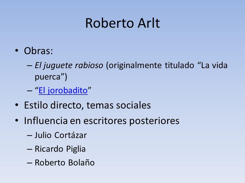 Roberto Arlt Obras: Estilo directo, temas sociales