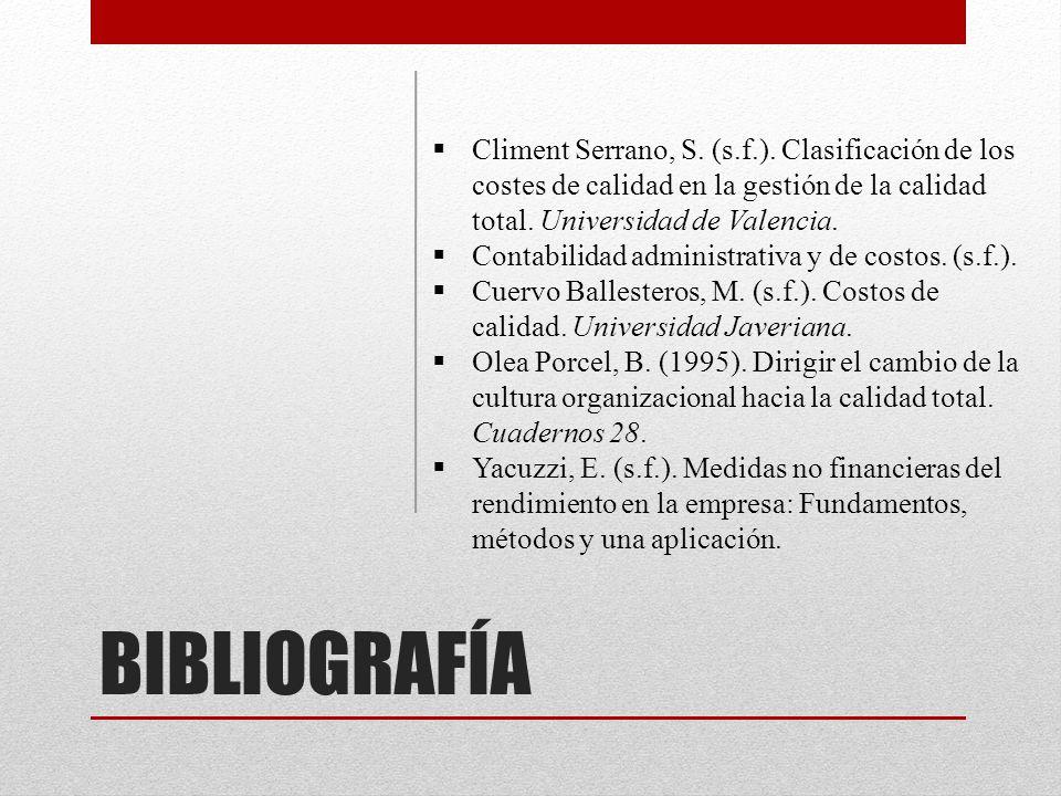 Climent Serrano, S. (s.f.). Clasificación de los costes de calidad en la gestión de la calidad total. Universidad de Valencia.