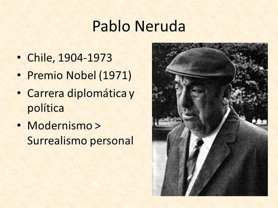 Pablo Neruda Chile, 1904-1973 Premio Nobel (1971)