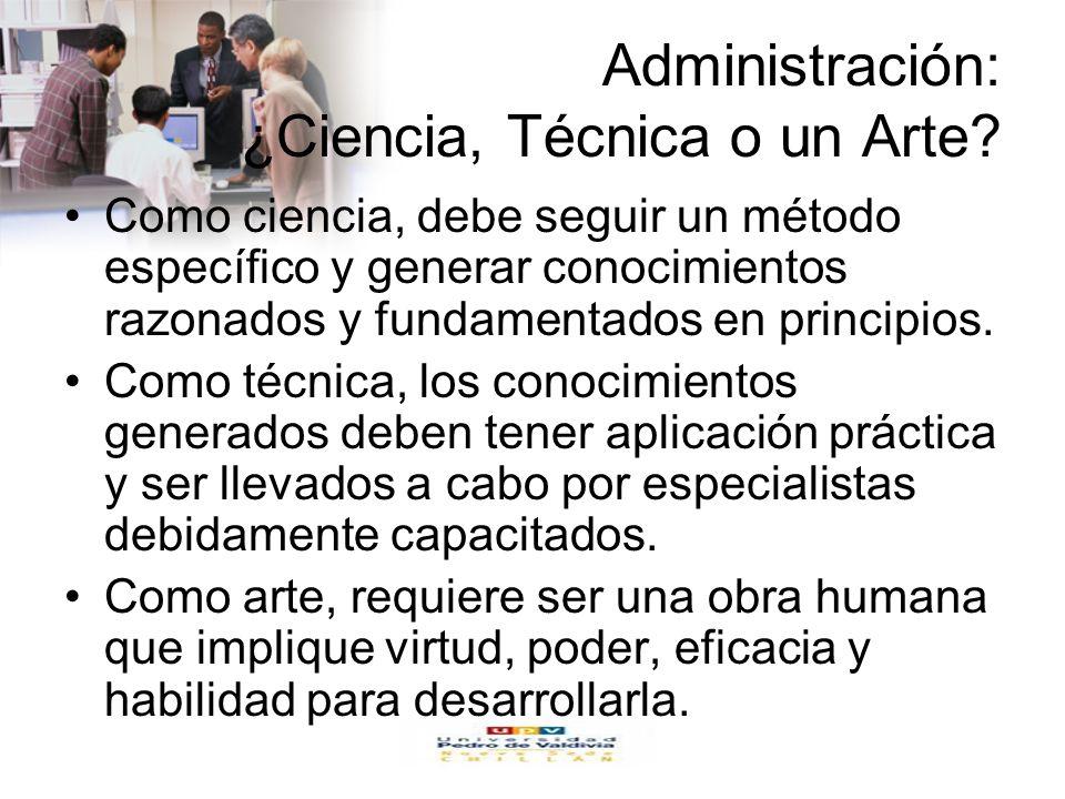 Administración: ¿Ciencia, Técnica o un Arte