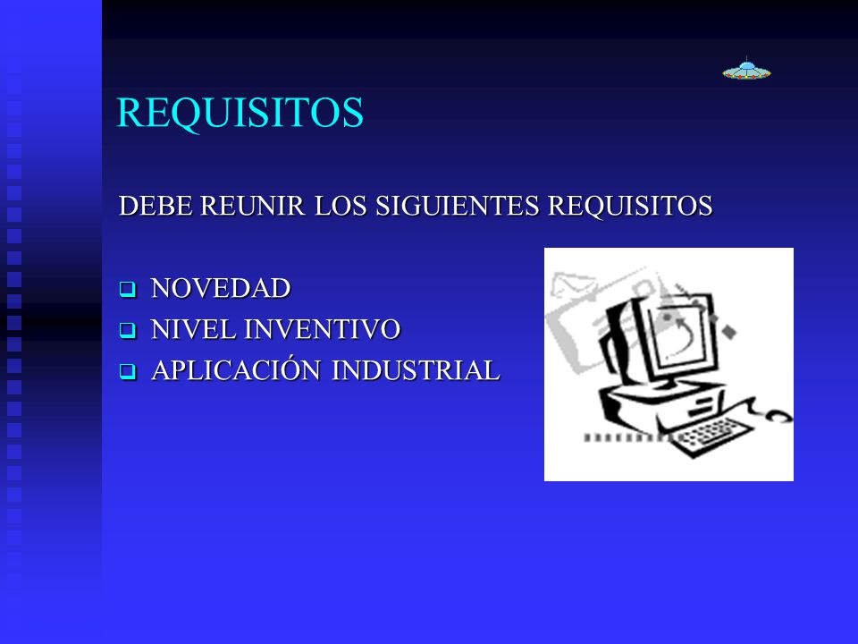 REQUISITOS DEBE REUNIR LOS SIGUIENTES REQUISITOS NOVEDAD