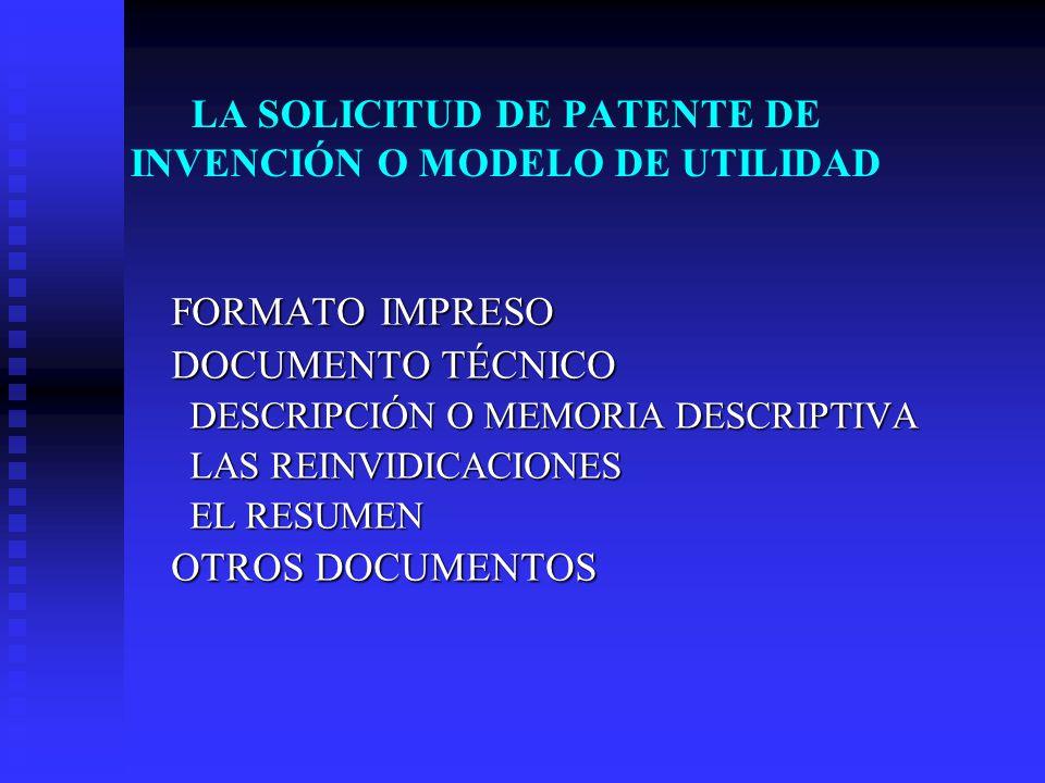 LA SOLICITUD DE PATENTE DE INVENCIÓN O MODELO DE UTILIDAD
