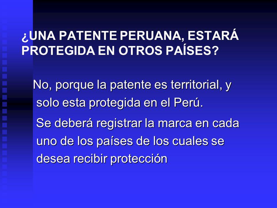 ¿UNA PATENTE PERUANA, ESTARÁ PROTEGIDA EN OTROS PAÍSES