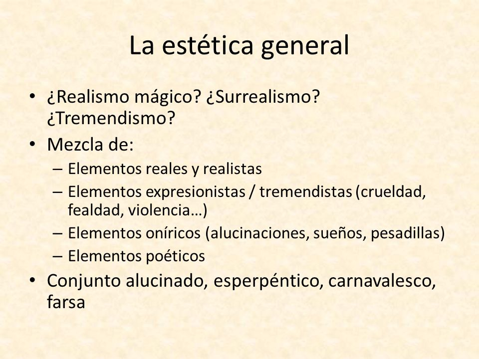 La estética general ¿Realismo mágico ¿Surrealismo ¿Tremendismo