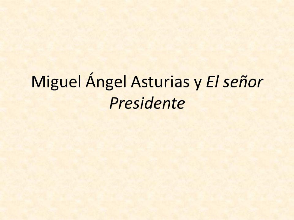 Miguel Ángel Asturias y El señor Presidente