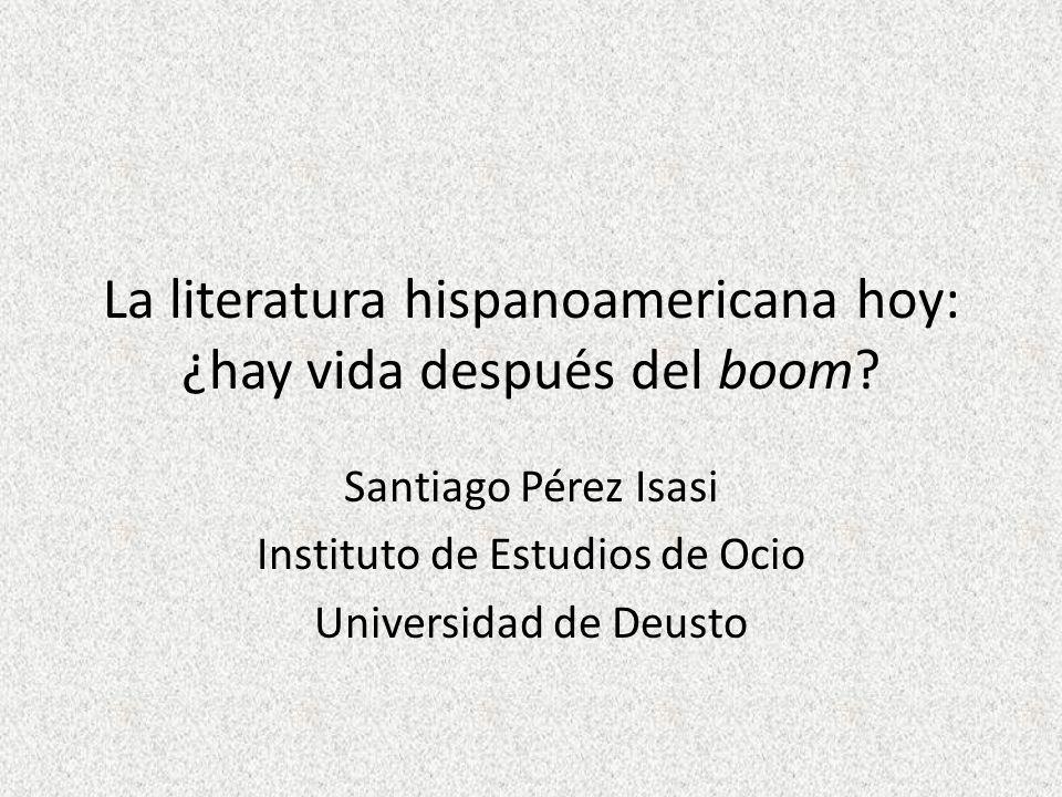 La literatura hispanoamericana hoy: ¿hay vida después del boom