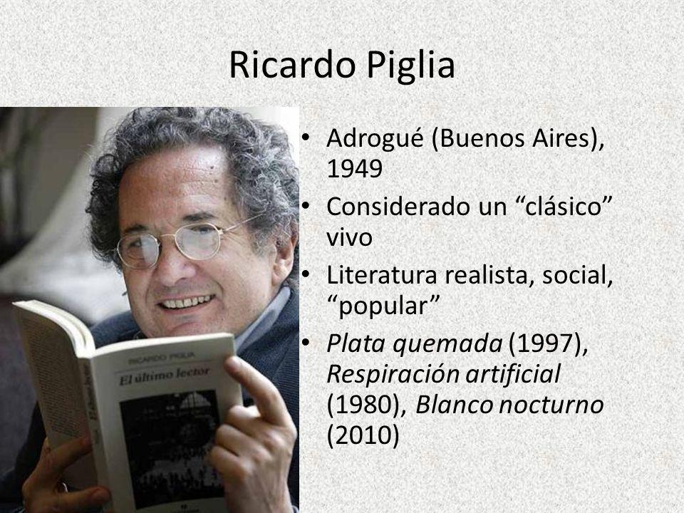 Ricardo Piglia Adrogué (Buenos Aires), 1949