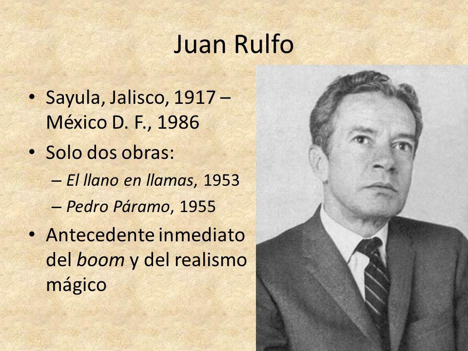 Juan Rulfo Sayula, Jalisco, 1917 – México D. F., 1986 Solo dos obras: