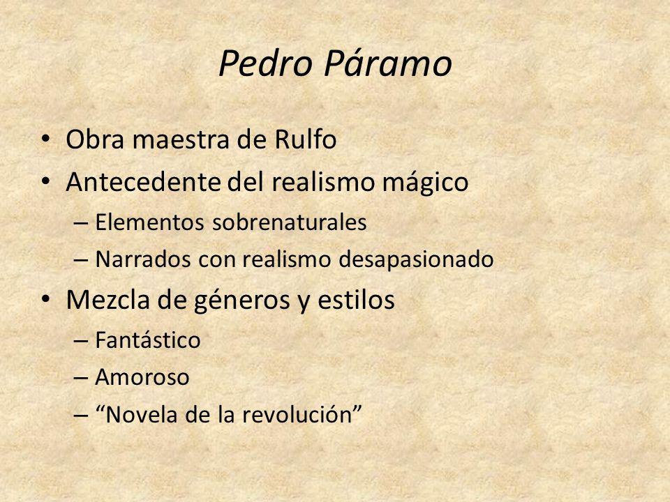 Pedro Páramo Obra maestra de Rulfo Antecedente del realismo mágico