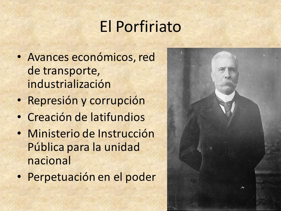 El Porfiriato Avances económicos, red de transporte, industrialización