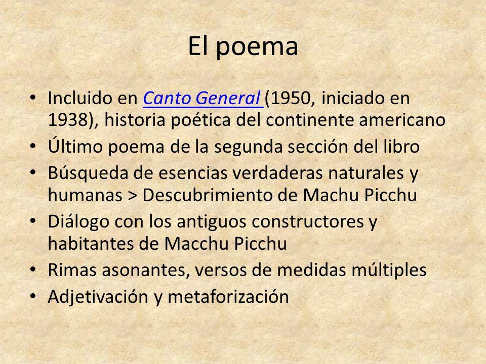 El poemaIncluido en Canto General (1950, iniciado en 1938), historia poética del continente americano.