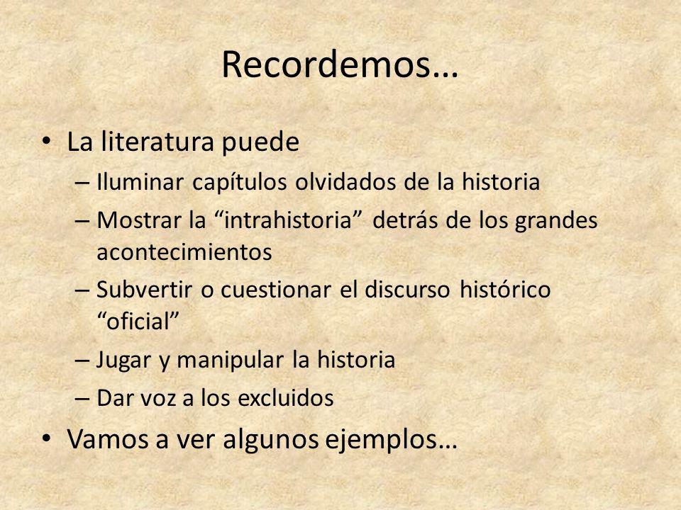 Recordemos… La literatura puede Vamos a ver algunos ejemplos…