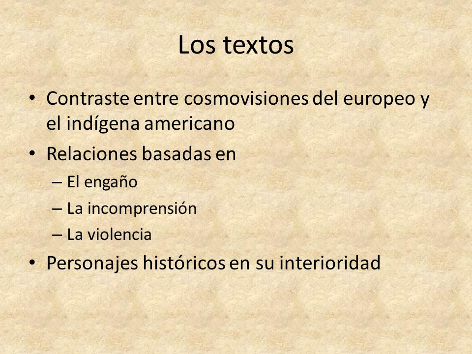 Los textosContraste entre cosmovisiones del europeo y el indígena americano. Relaciones basadas en.