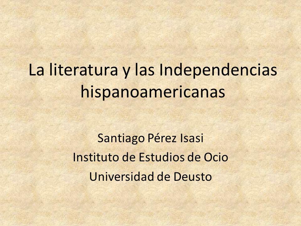 La literatura y las Independencias hispanoamericanas