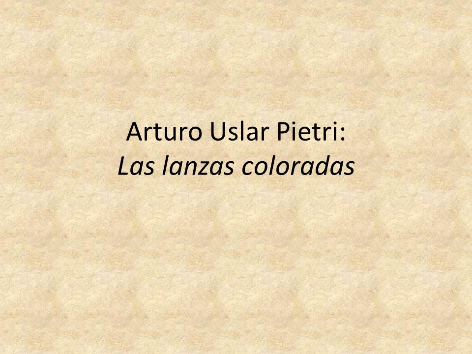 Arturo Uslar Pietri: Las lanzas coloradas