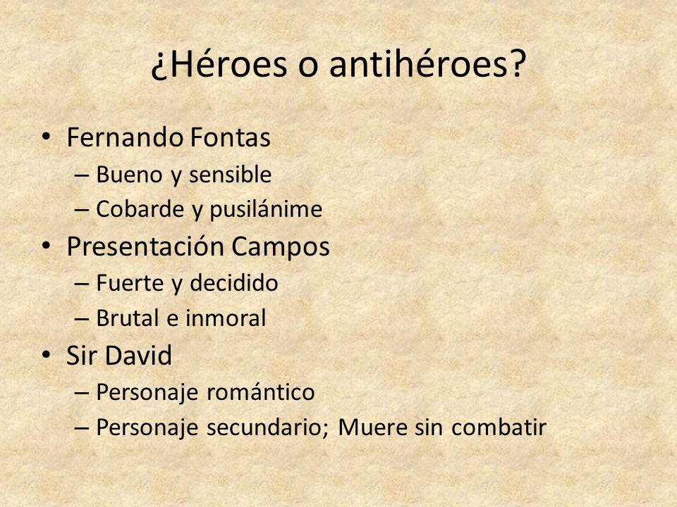 ¿Héroes o antihéroes Fernando Fontas Presentación Campos Sir David
