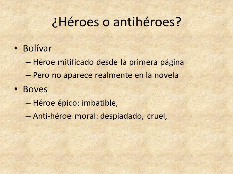 ¿Héroes o antihéroes Bolívar Boves