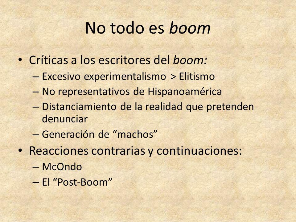 No todo es boom Críticas a los escritores del boom: