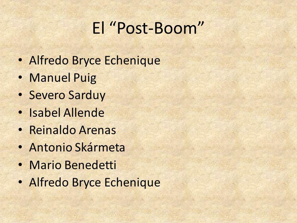 El Post-Boom Alfredo Bryce Echenique Manuel Puig Severo Sarduy
