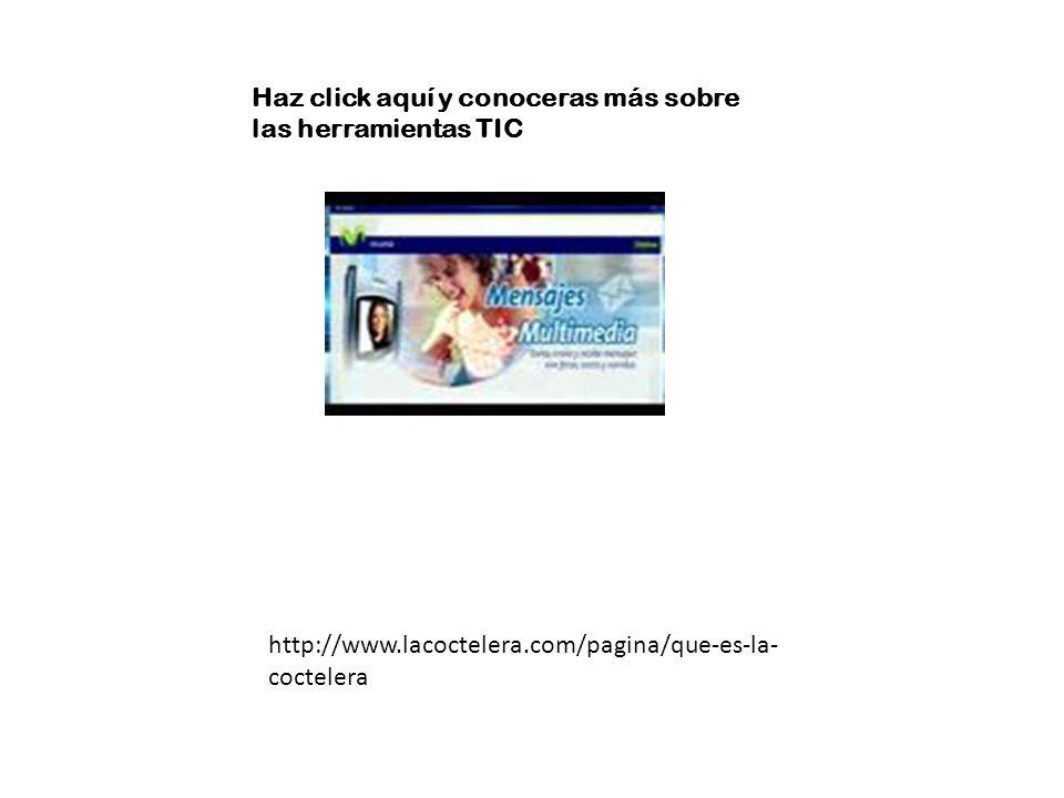 Haz click aquí y conoceras más sobre las herramientas TIC