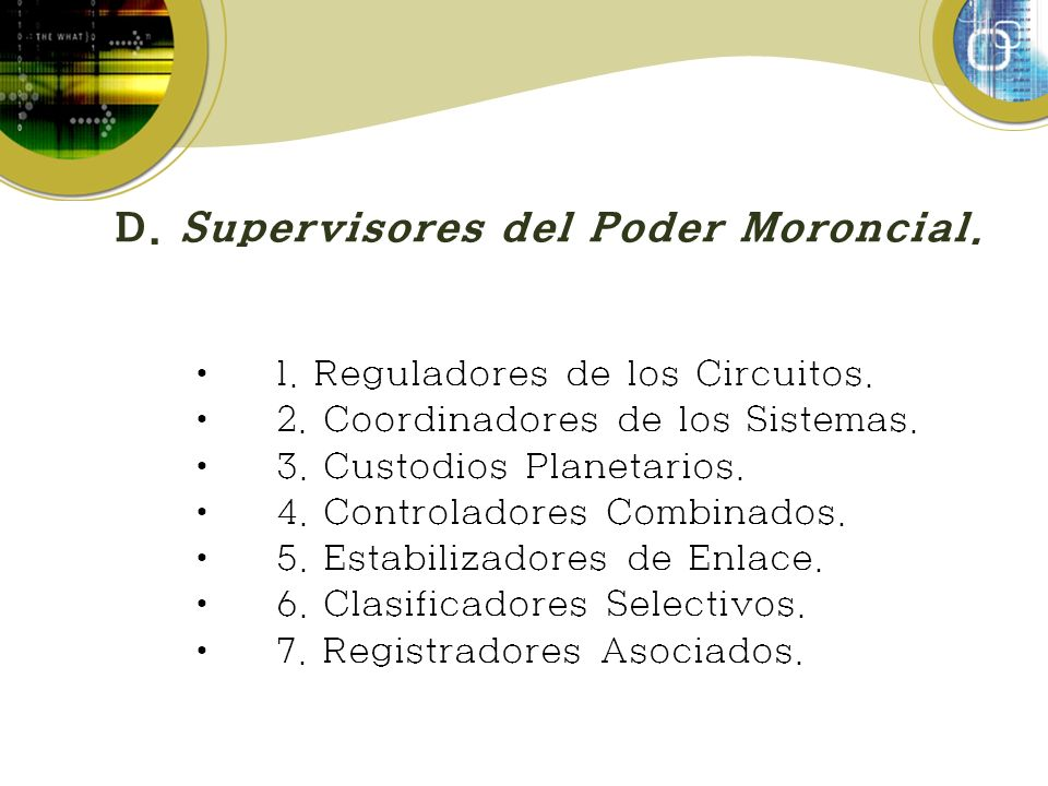 D. Supervisores del Poder Moroncial.