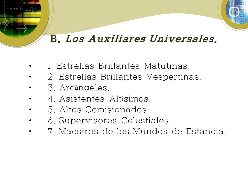 B. Los Auxiliares Universales.