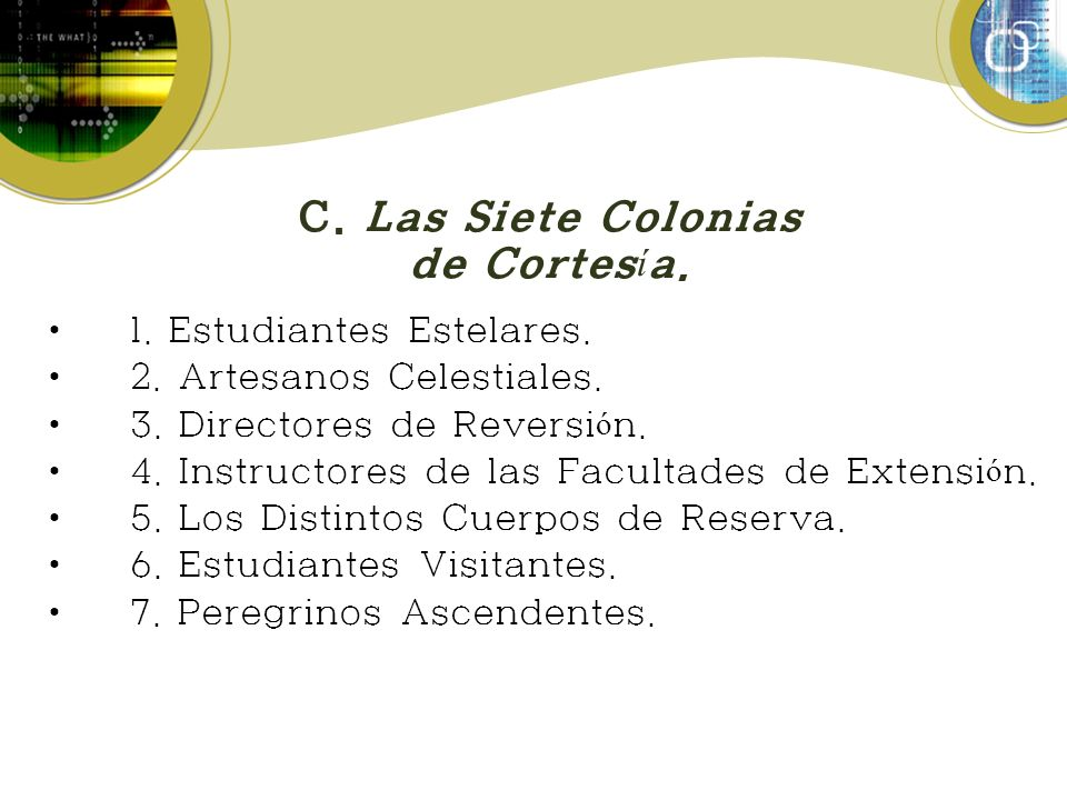 C. Las Siete Colonias de Cortesía.