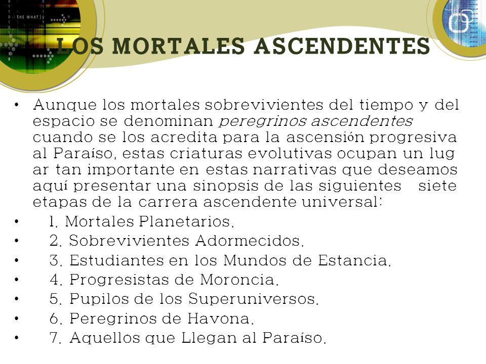 LOS MORTALES ASCENDENTES