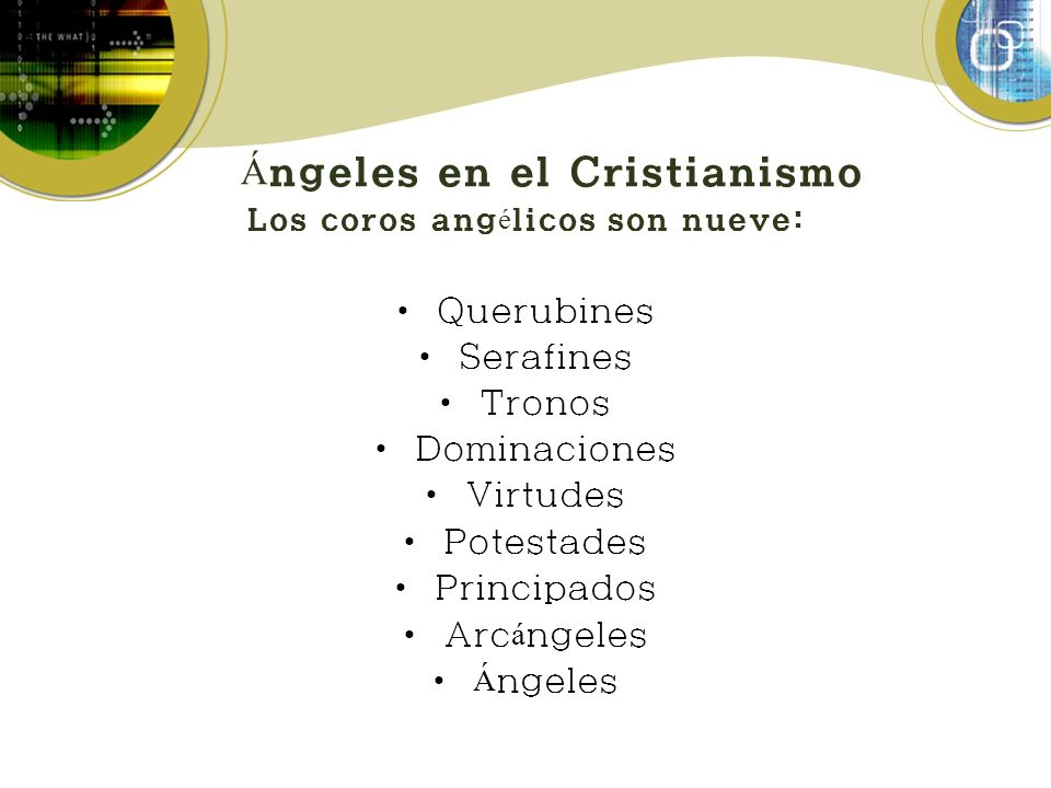 Ángeles en el Cristianismo Los coros angélicos son nueve: