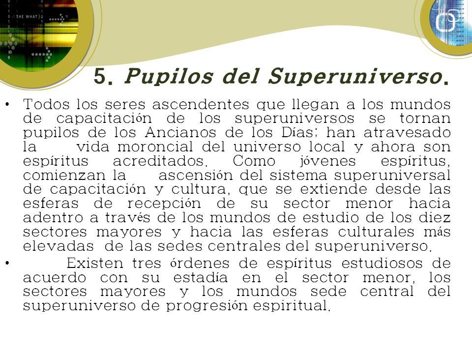 5. Pupilos del Superuniverso.