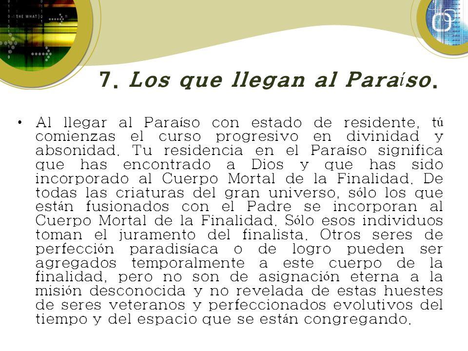 7. Los que llegan al Paraíso.