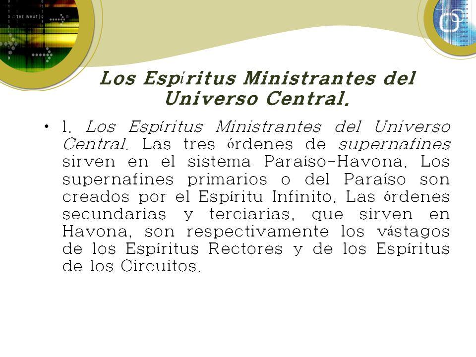 Los Espíritus Ministrantes del Universo Central.