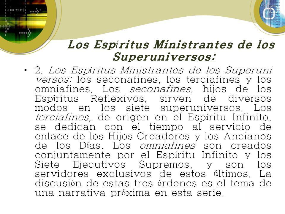 Los Espíritus Ministrantes de los Superuniversos: