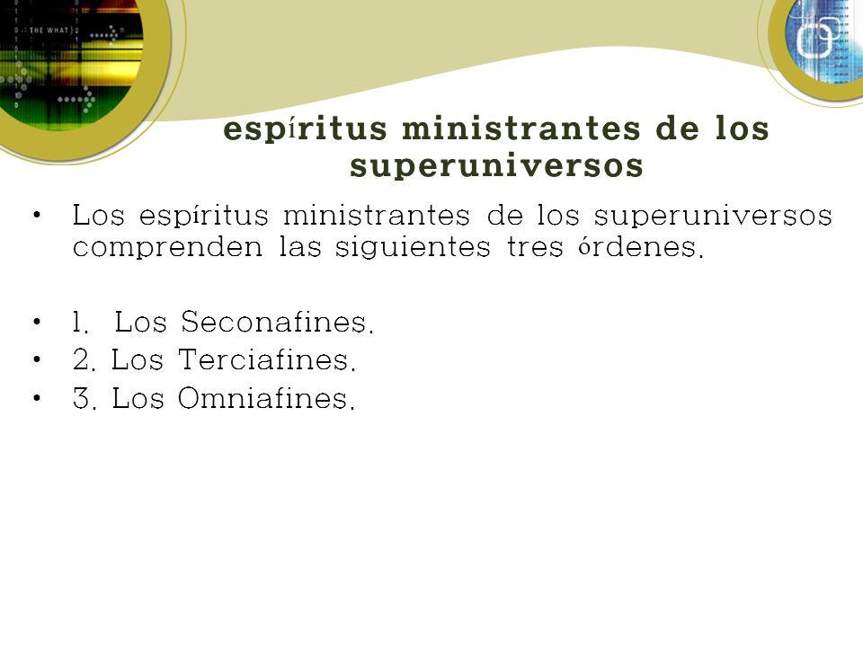 espíritus ministrantes de los superuniversos