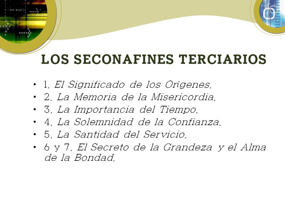 LOS SECONAFINES TERCIARIOS