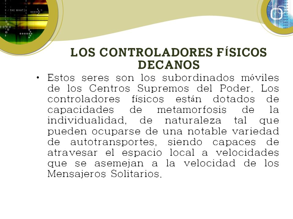 LOS CONTROLADORES FÍSICOS DECANOS