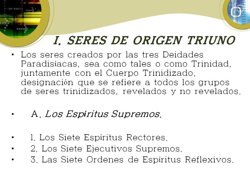 I. SERES DE ORIGEN TRIUNO