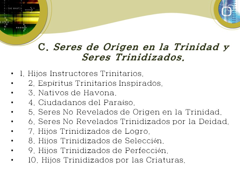 C. Seres de Origen en la Trinidad y Seres Trinidizados.